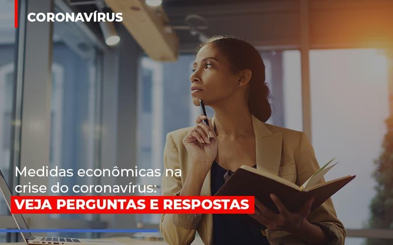 Medidas Economicas Na Crise Do Corona Virus Contabilidade - ADL4 - APOIO DIRETO E LEGALIZADOR DE EMPRESAS
