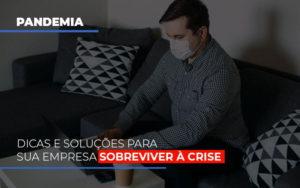 Pandemia Dicas E Solucoes Para Sua Empresa Sobreviver A Crise Contabilidade - ADL4 - APOIO DIRETO E LEGALIZADOR DE EMPRESAS